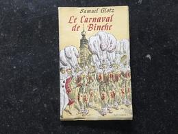 19A - Samuel Glotz Le Carnaval De Binche - Livres, BD, Revues