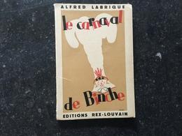 19A -  Rare Alfred Labrique édition Rex Couverture Hergé Le Carnaval De Binche - Livres, BD, Revues