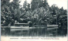 OCEANIE --  PAPOUSIE - NOUVELLE GUINEE -- Arapokina - L'entrée En Nouvelle Guinée - Papua New Guinea