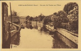 Ivry-la-Bataille (Eure). Un Coin De Venise Sur L'Eure. - Ivry-la-Bataille