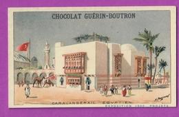 Chromo CHOCOLAT GUERIN BOUTRON - EXPOSITION PROJET 1900 - Caravansérail Egyptien - Guerin Boutron
