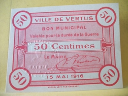 A1025. VILLE DE VERTUS. BON MUNICIPAL 50 CENTIMES. 15 MAI 1916. TIMBRE SEC - Bonds & Basic Needs