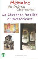 MEMOIRE DU POITOU CHARENTES LA CHARENTE INSOLITE ET MYSTERIEUSE - Other