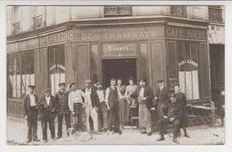 VI 032  / Carte Photo 93  PANTIN CAFE AU RENDEZ VOUS DES TRAMWAYS Maison P. JAMES (personnel  Et Clients ! ) - Pantin