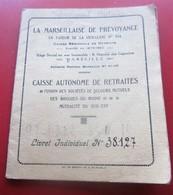 1930 LIVRET INDIVIDUEL LA MARSEILLAISE DE PRÉVOYANCE EN FAVEUR DE LA VIEILLESSE CAISSE AUTONOME DES RETRAITES Des BDR - Documents Historiques