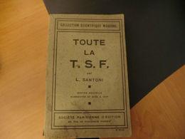 Livre-toute La T.S.F. Par L. Santoni-société Parisienne D'édition Paris - Littérature & Schémas