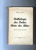 Livre De Pierre Renaud - Anthologie Des Poètes Amis Des Bêtes - French Authors