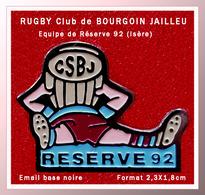 SUPER PIN'S RUGBY : CSBJ Club De BOURGOIN JAILLEU, En ISERE (38) Réserve 92 émail Base Noire, Format 2,3X1,8cm - Rugby