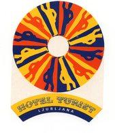 YUGOSLAVIA, SLOVENIA, LJUBLJANA, HOTEL LABEL, HOTEL TURIST - Advertising