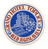 YUGOSLAVIA, SLOVENIA, BLED, HOTEL LABEL, GRAND HOTEL TOPLICE - Advertising