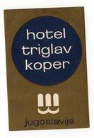 YUGOSLAVIA, SLOVENIA, KOPER, HOTEL LABEL, HOTEL TRIGLAV - Advertising