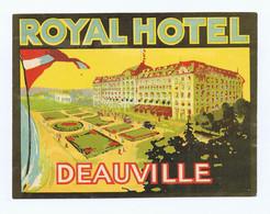 Tourisme : Ancienne étiquette D'hôtel, De Valise : ROYAL HÔTEL DEAUVILLE Grand Format. Voir Description Bien Détaillée. - Etiquettes D'hotels