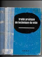 Traité Pratique De Technique Du Vide Composé Sous La Direction De Max Morand  Ed A.N.R.T - Livres, BD, Revues