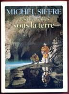 Livre Des Merveilles Sous La Terre Michel Siffre Hachette 1976 Spéléologie Grottes Gouffres - Nature