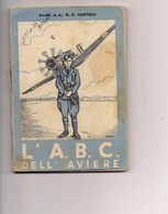 2956) LIBRO L' A.B.C. DELL' AVIERE R. D. Santelli - Books, Magazines, Comics