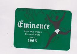 PETIT CALENDRIER  1965  (en Plastique Rigide) SLIPS EMINENCE - Calendars