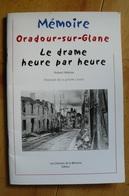 Oradour-sur-Glane - Le Drame Heure Par Heure - R. Hébras - War 1939-45