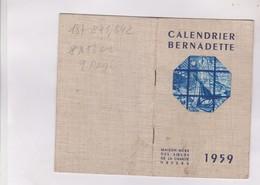 CALENDRIER BERNADETTE En 1959! - Calendarios