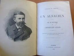 Cetty L'Abbé H. Un Alsacien; Vie Et Oeuvres De Charles Grad. 1892. Alsace - Livres, BD, Revues
