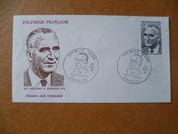 POLYNESIE FRANCAISE FDC POSTE  N° 106  POMPIDOU PRESIDENT POLITIQUE - FDC