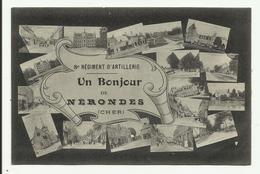 Cpa  NERONDES , 8 Rigiment D'artillerie - Un Bonjour De Nérondes - Nérondes