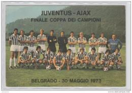 AK - Juventus - Ajax - Finale Coppa Dei Campioni 1973 - Fussball