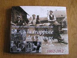 VOYAGE ET RENCONTRES AUX SOURCES DE LA TRAPPISTE DE CHIMAY 1862 2012 Régionalisme Brasserie Bières Abbaye Scourmont ADS - Culture