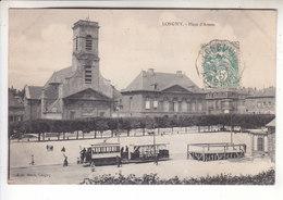 Sp- 54 - LONGWY - HAUT - Place D'Armes - Tram - Eglise - Estrade - Timbre - Cachet - - Longwy