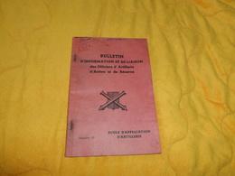 LIVRE BULLETIN D'INFORMATION ET DE LIAISON DES OFFICIERS D'ARTILLERIE D'ACTIVE ET DE RESERVE. DECEMBRE 1956..ECOLE D'APP - Livres
