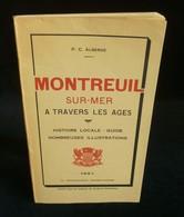 ( Pas-de-Calais ) MONTREUIL-SUR-MER A TRAVERS LES AGES   P.C. ALBERGE 1951 - Picardie - Nord-Pas-de-Calais