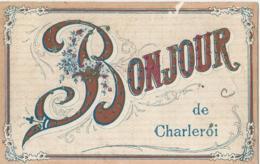 Charleroi - Bonjour De Charleroi - V.P.F. Deposé - 1908 - Charleroi