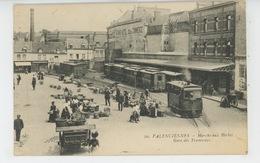 VALENCIENNES - Marché Aux Herbes - Gare Des Tramways - Valenciennes