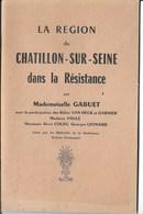 """WW2 C: """"la Région De Chatillon Sur Seine Dans La Résistance"""" Par MLLE GABUET 40 Pages  état Neuf   Sans Date - Documents Historiques"""