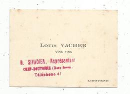 Carte De Visite , Vins Fins , LOUIS VACHER , Libourne , Représentant Sivadier , Chef Boutonne - Cartes De Visite