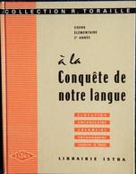 Collection R. Toraille - À La Conquête De Notre Langue - Élocution - Vocabulaire - Grammaire - Librairie ISTRA - (1970) - Livres, BD, Revues