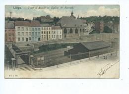 Liège Pont D'Arcole Et Eglise Servais ( Petit Trou ) - Liege
