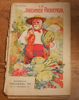 Le Jardinier Provençal. E. Gueidan. - Jardinage