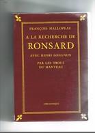 FRANCOIS HALLOPEAU A LA RECHERCHE DE RONSARD AVEC HENRI LONGNON PAR LES TROUS DU MANTEAU. VENDOME. - French Authors
