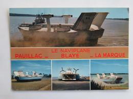 Carte Postale : 33 L'aéroglisseur LE NAVIPLANE, Pauillac, Blaye, Lamarque - France