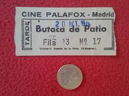 ESPAGNE SPAIN ENTRADA TICKET ENTRY ENTRANCE CINE PALAFOX MADRID BUTACA DE PATIO TARDE VER FOTOS Y DESCRIPCIÓN. ESPAÑA - Tickets - Entradas