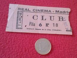 ESPAGNE SPAIN ENTRADA TICKET ENTRY ENTRANCE REAL CINEMA CINE MADRID CLUB TARDE VER FOTO/S Y DESCRIPCIÓN. ESPAÑA - Tickets - Vouchers