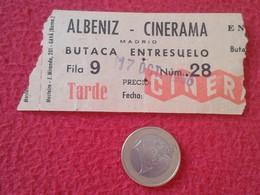 ESPAGNE SPAIN ENTRADA TICKET ENTRY ENTRANCE CINE ? TEATRO ? THEATRE ? ALBENIZ MADRID CINERAMA BUTACA ENTRESUELO TARDE - Tickets - Entradas