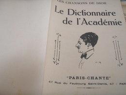 LE DICTIONNAIRE DE L ACADEMIE /DIOR / St SERVAN - Partitions Musicales Anciennes