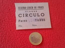 ESPAGNE SPAIN ENTRADA TICKET ENTRY ENTRANCE TEATRO THEATRE CIRCO DE PRICE MADRID ? CLAQUÉ CÍRCULO PARES TARDE ESPAÑA VER - Tickets - Entradas