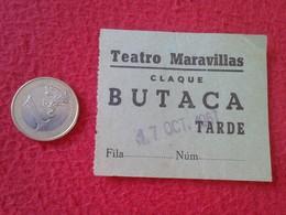 ESPAGNE SPAIN ENTRADA TICKET ENTRY ENTRANCE TEATRO THEATRE MARAVILLAS MADRID ? CLAQUÉ BUTACA TARDE VER FOTO/S. ESPAÑA - Tickets - Entradas