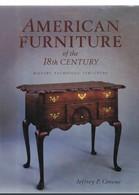 AMERICAN FURNITURE OF THE 18TH CENTURY. HISTORY.TECHNIQUE.STRUCTURE.JEFFREY P. GREENE. ENGLISH VERSION. - Bücher, Zeitschriften, Comics