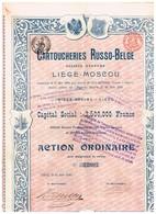 Action Russe - Cartoucheries Russo-Belge Société Anonyme - Liège - Moscou - Titre De 1899 - Russie