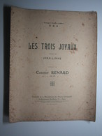 PARTITION LES TROIS JOYAUX Poésie De JEAN LIANE CASIMIR RENARD LORRIS 27,5 X 35 Cm Env - Musique & Instruments