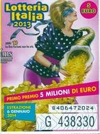 Biglietto LOTTERIA  ITALIA 2013   -  Estrazione  6 Gennaio 2014 - - Biglietti Della Lotteria