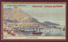 Chromo CHOCOLAT GUERIN BOUTRON - Le Tour Du Monde En 84 étapes / 79 - Le Port D'Oran - Guérin-Boutron